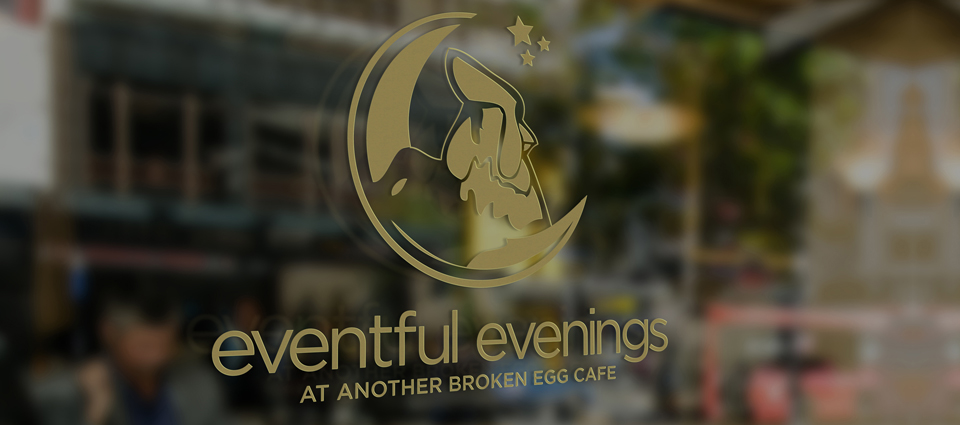 Eventful Evenings at Another Broken Egg Cafe